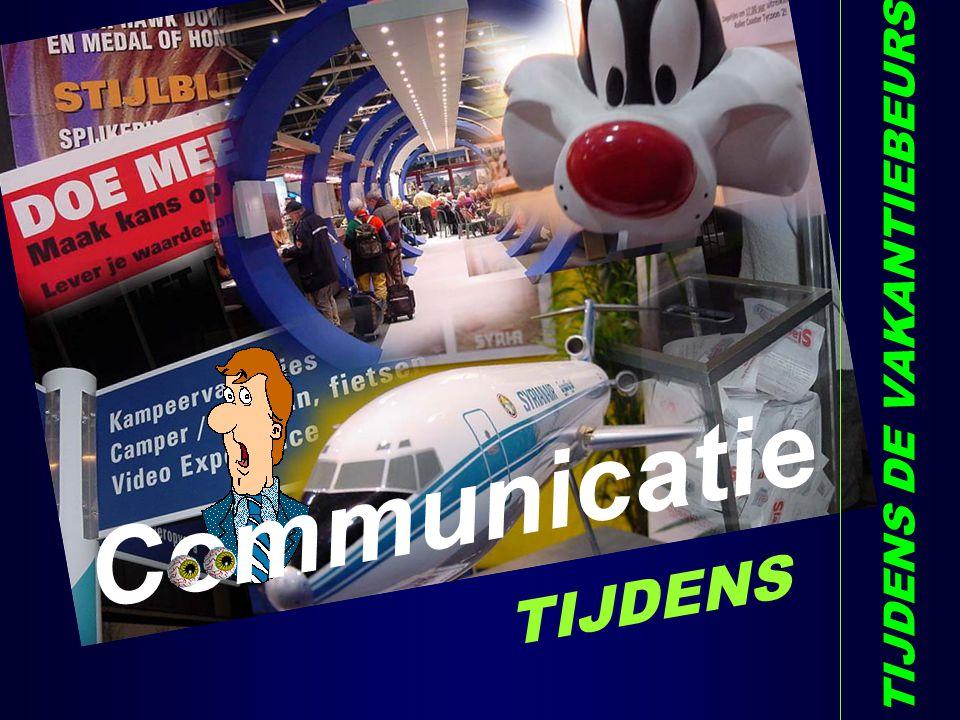 TIJDENS DE VAKANTIEBEURS Communicatie TIJDENS