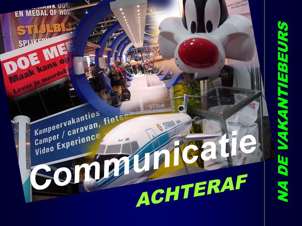 NA DE VAKANTIEBEURS Communicatie ACHTERAF