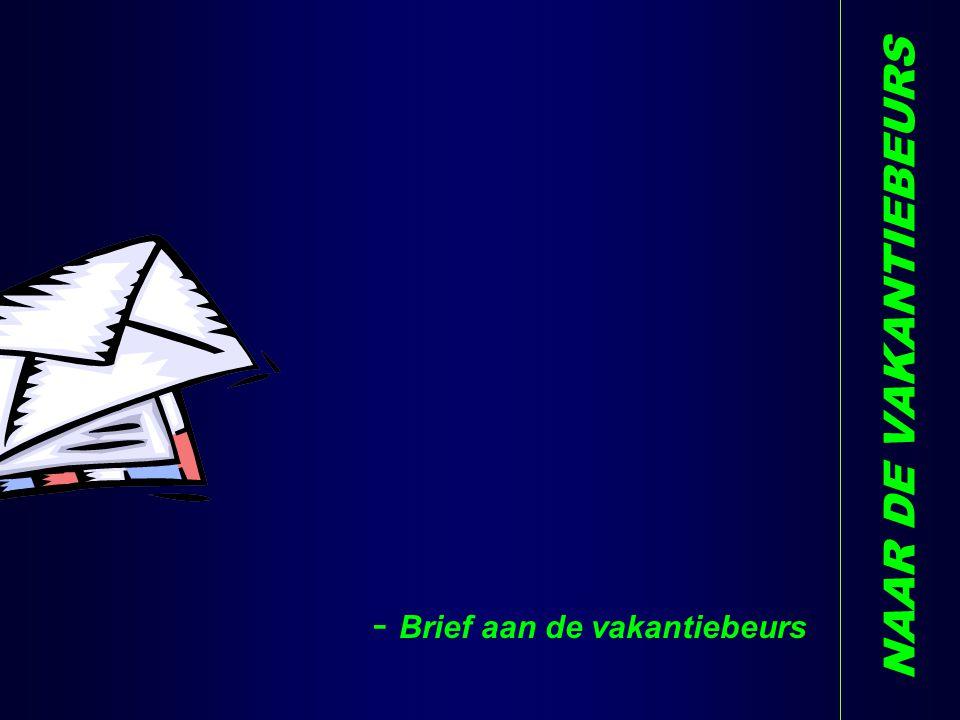 NAAR DE VAKANTIEBEURS - Brief aan de vakantiebeurs D