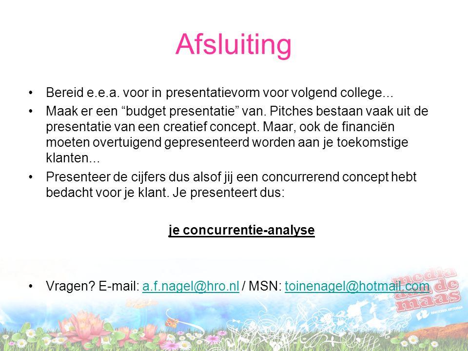 Afsluiting Bereid e.e.a. voor in presentatievorm voor volgend college...