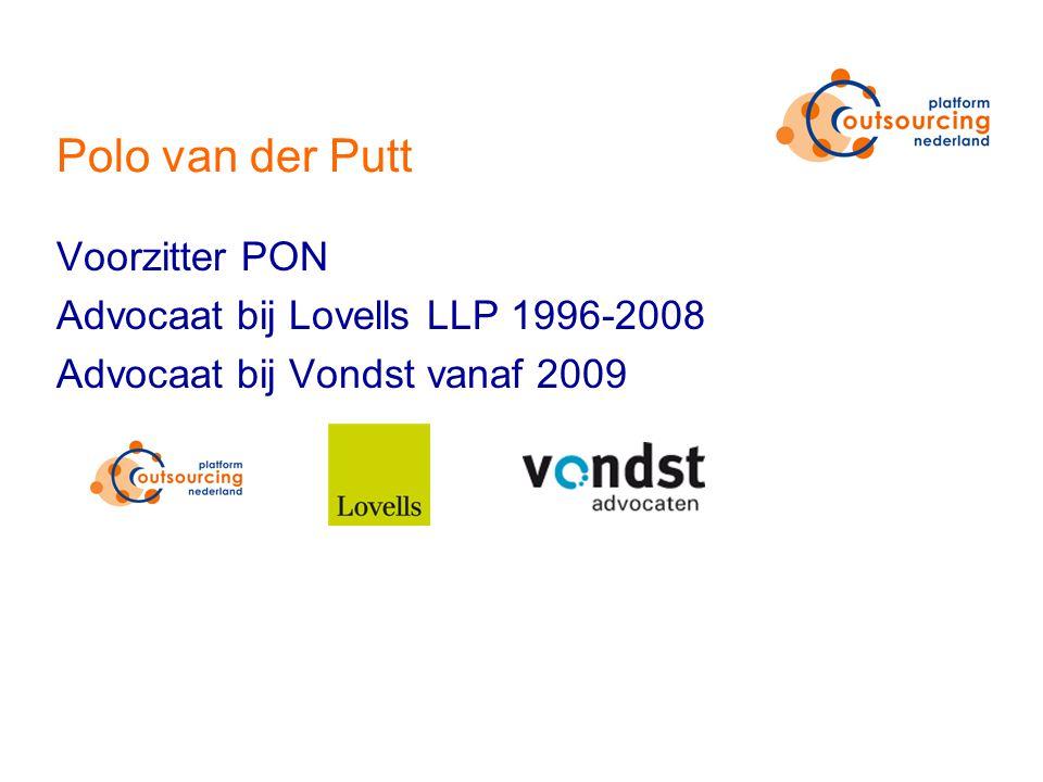 Polo van der Putt Voorzitter PON Advocaat bij Lovells LLP 1996-2008 Advocaat bij Vondst vanaf 2009