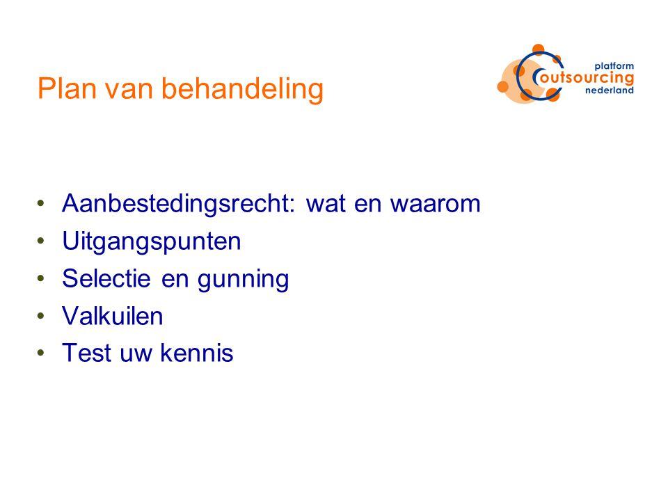 Wat en waarom Bevorderen concurrentie bij overheidsopdrachten –Tegengaan vriendjespolitiek –Objectieveren keuze voor leverancier –Openbare aankondiging opdracht Europese Aanbestedingsrichtlijnen (2004/17 en 2004/18) Nederland: Bao (Besluit aanbestedingsregels voor overheidsopdrachten) en Bass (Besluit aanbestedingen speciale sectoren)