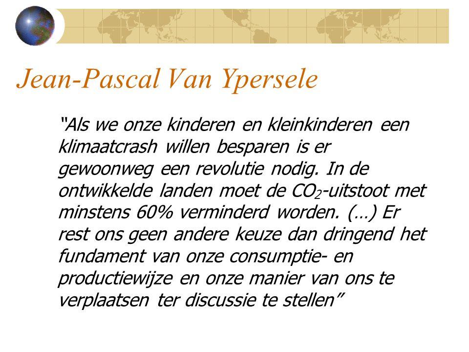 Jean-Pascal Van Ypersele Als we onze kinderen en kleinkinderen een klimaatcrash willen besparen is er gewoonweg een revolutie nodig.