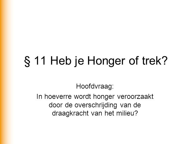 § 11 Heb je Honger of trek.