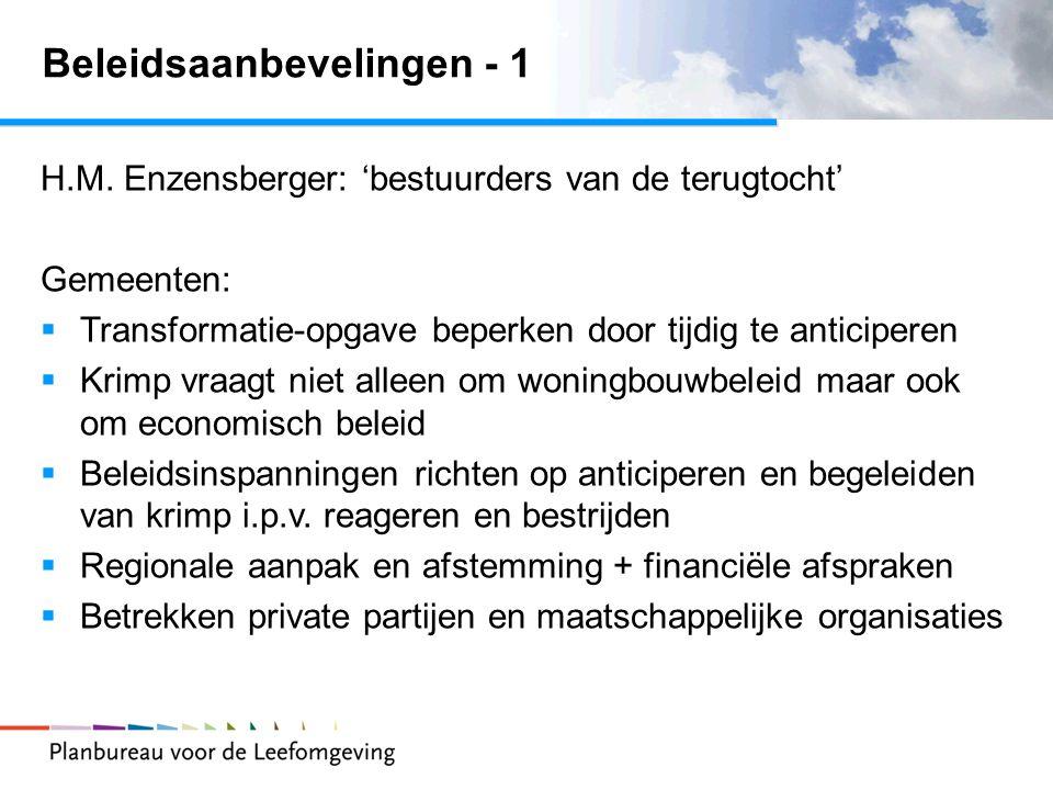 Beleidsaanbevelingen - 1 H.M. Enzensberger: 'bestuurders van de terugtocht' Gemeenten:  Transformatie-opgave beperken door tijdig te anticiperen  Kr