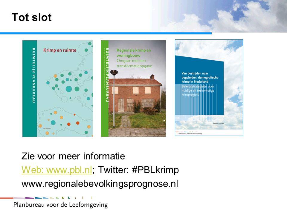 Tot slot Zie voor meer informatie Web: www.pbl.nlWeb: www.pbl.nl; Twitter: #PBLkrimp www.regionalebevolkingsprognose.nl