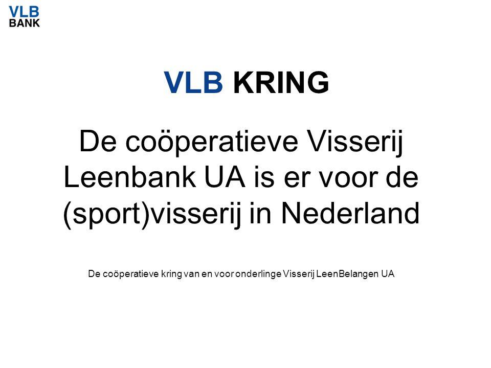 VLB KRING De coöperatieve Visserij Leenbank UA is er voor de (sport)visserij in Nederland De coöperatieve kring van en voor onderlinge Visserij LeenBe