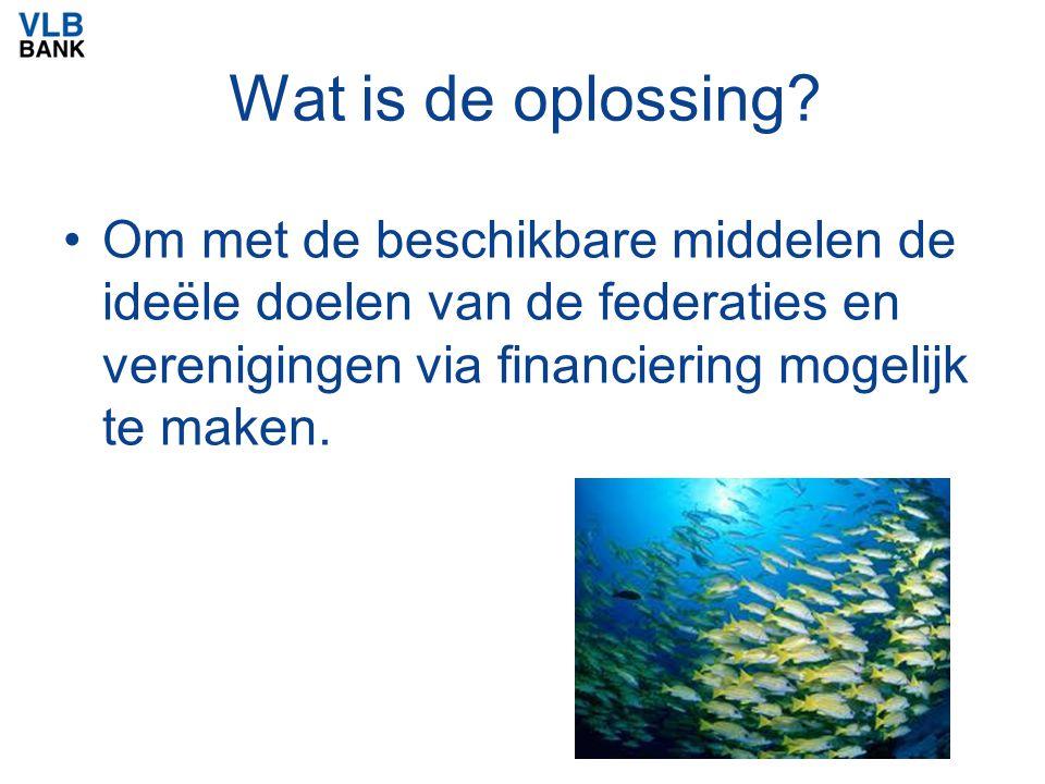 Wat is de oplossing? Om met de beschikbare middelen de ideële doelen van de federaties en verenigingen via financiering mogelijk te maken.