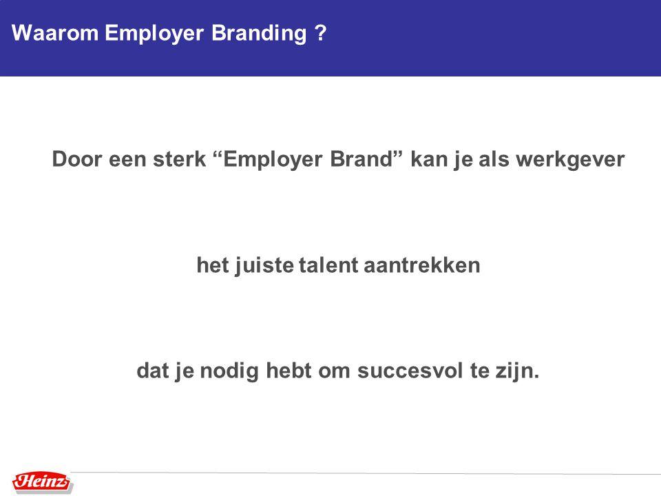 """Waarom Employer Branding ? Door een sterk """"Employer Brand"""" kan je als werkgever het juiste talent aantrekken dat je nodig hebt om succesvol te zijn."""