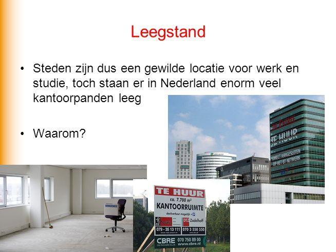 Leegstand Steden zijn dus een gewilde locatie voor werk en studie, toch staan er in Nederland enorm veel kantoorpanden leeg Waarom?
