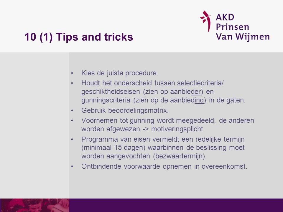 10 (1) Tips and tricks Kies de juiste procedure.