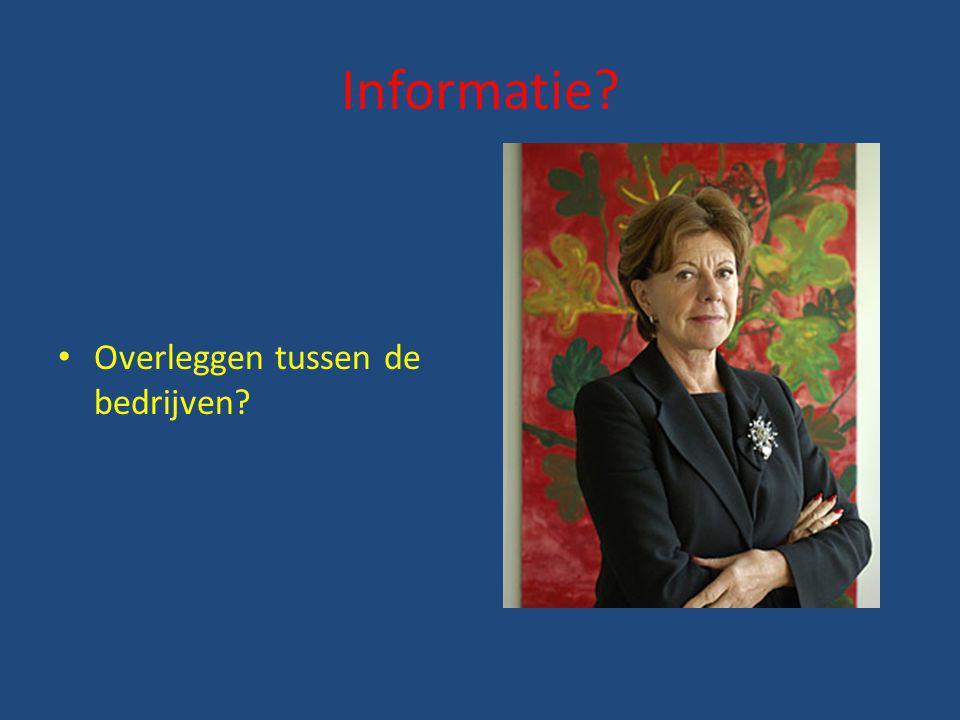 Informatie? Overleggen tussen de bedrijven?