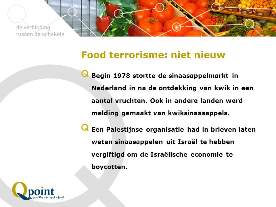 Food terrorisme: niet nieuw Begin 1978 stortte de sinaasappelmarkt in Nederland in na de ontdekking van kwik in een aantal vruchten. Ook in andere lan