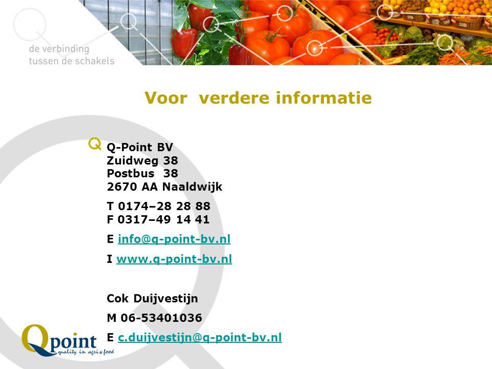 Q-Point BV Zuidweg 38 Postbus 38 2670 AA Naaldwijk T 0174–28 28 88 F 0317–49 14 41 E info@q-point-bv.nlinfo@q-point-bv.nl I www.q-point-bv.nlwww.q-poi