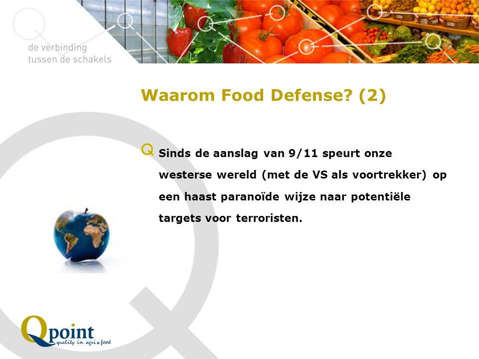 Food Defense en certificeringen BRC versie 6: 4.2.1 en 4.2.2 Beveiliging IFS versie 6: 6.1.1 t/m 6.4.1 Food Defense en externe inspecties GLOBALG.A.P.