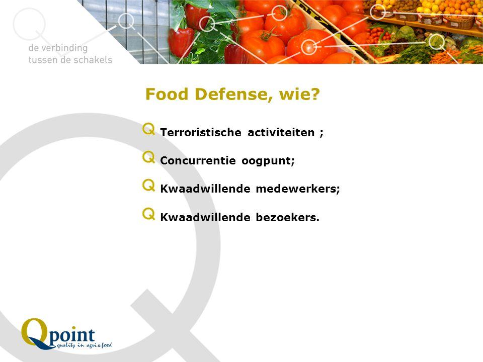 Food Defense maatregelen (2) Controle op naleving van deze huisregels en bezoekersregels; Betrouwbare medewerkers werven, b.v.