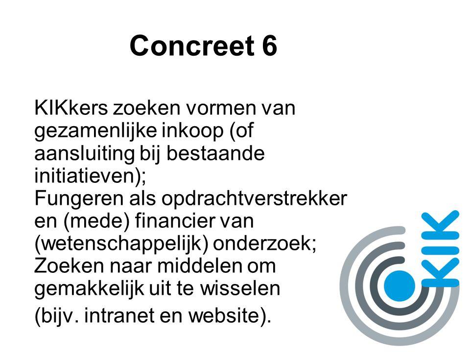 Concreet 6 KIKkers zoeken vormen van gezamenlijke inkoop (of aansluiting bij bestaande initiatieven); Fungeren als opdrachtverstrekker en (mede) finan