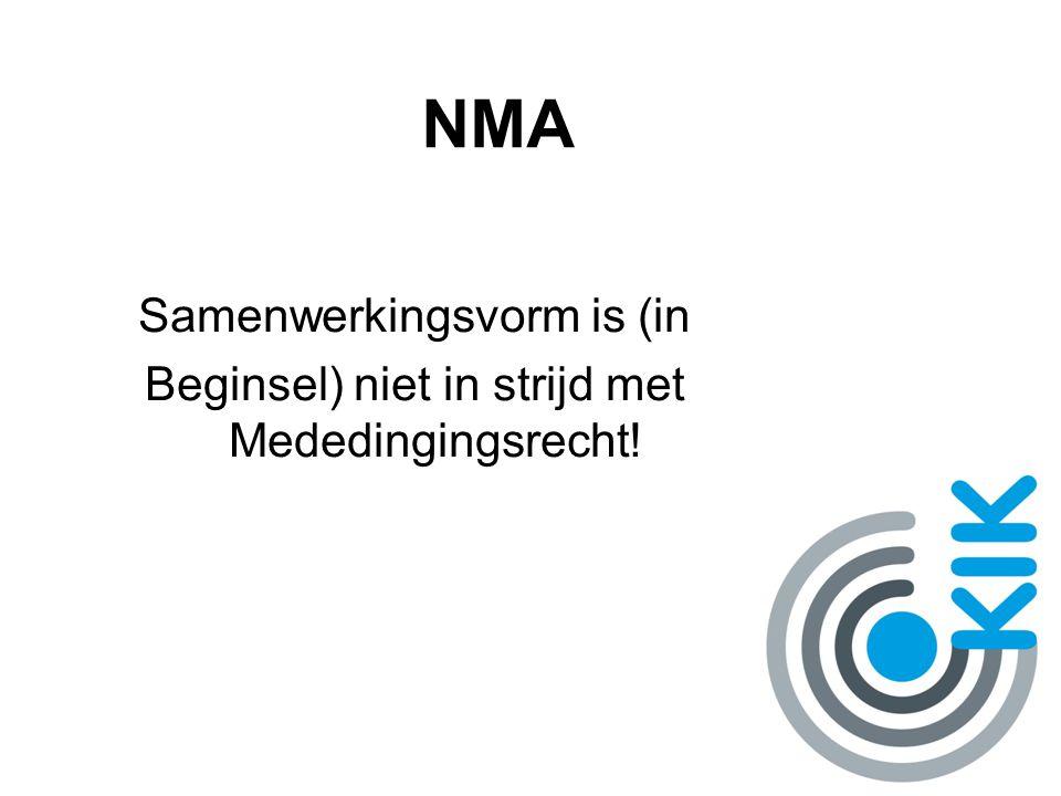 NMA Samenwerkingsvorm is (in Beginsel) niet in strijd met Mededingingsrecht!