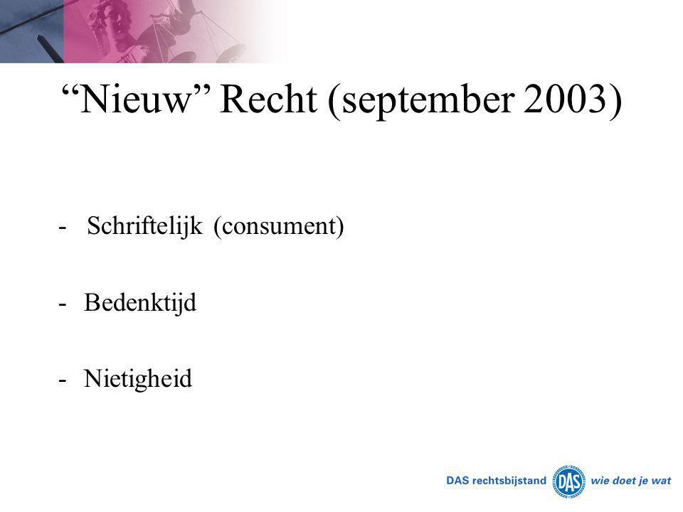 """""""Nieuw"""" Recht (september 2003) - Schriftelijk (consument) -Bedenktijd -Nietigheid"""