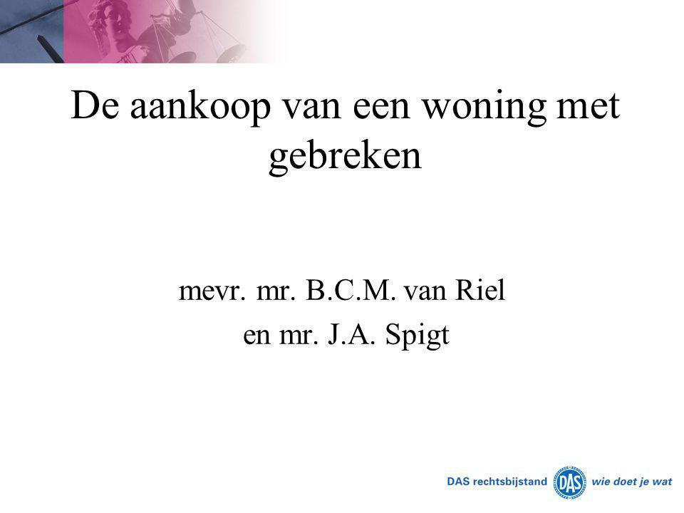 De aankoop van een woning met gebreken mevr. mr. B.C.M. van Riel en mr. J.A. Spigt