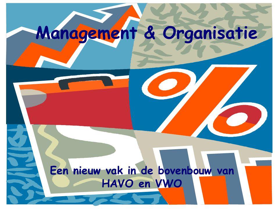 M & O – Een nieuw vak Management & organisatie komt als vak niet voor in de basisvorming.