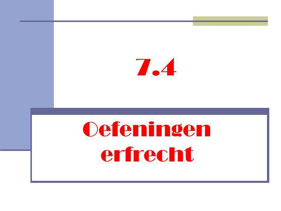 Intestaaterfrecht Burgerlijk wetboek De langstlevende echtgenote krijgt 50 VE (1/2 van 100 GV) volgens het huwelijks- vermogensrecht (art.
