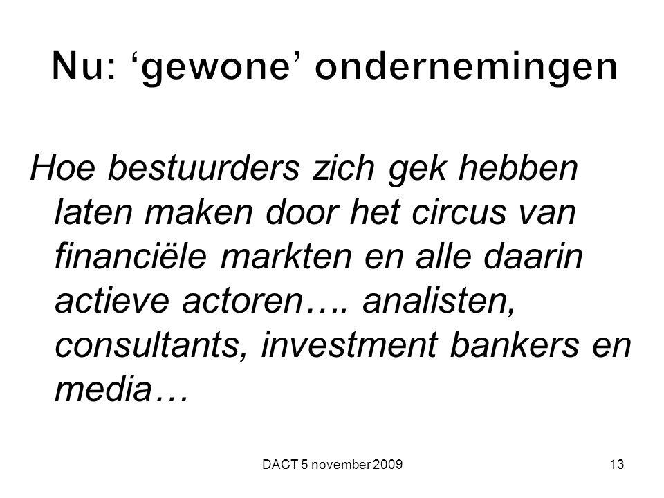 Hoe bestuurders zich gek hebben laten maken door het circus van financiële markten en alle daarin actieve actoren….