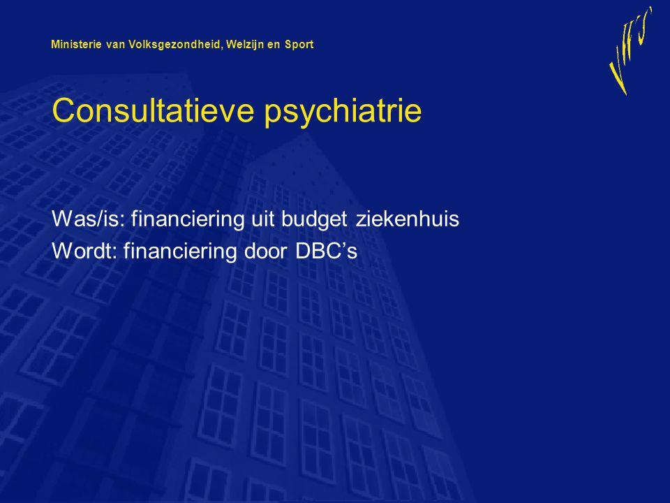 Ministerie van Volksgezondheid, Welzijn en Sport Toekomst Vernieuwing GGZ Opnieuw kijken naar RGC-beleid