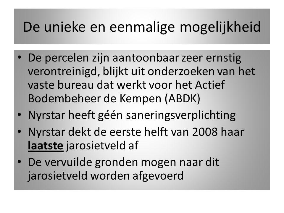 De unieke en eenmalige mogelijkheid Commercieel saneren (vanaf tweede helft 2008) is dusdanig kostbaar dat de vervuiling tot in lengte der dagen blijft liggen Dit is de laatste kans om relatief goedkoop te saneren.