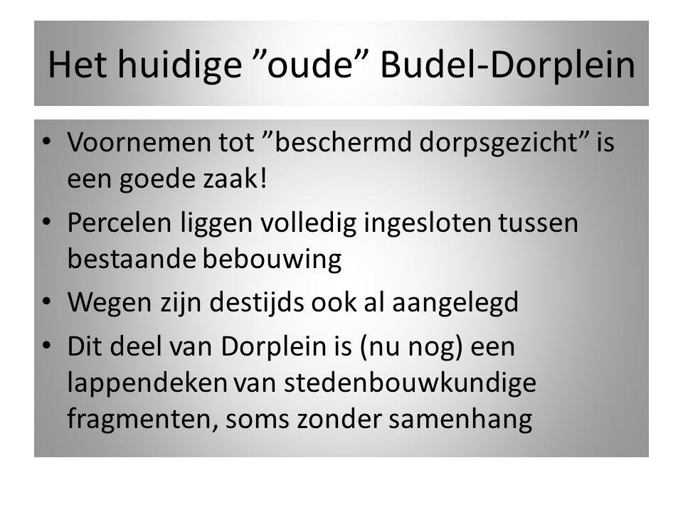 """Het huidige """"oude"""" Budel-Dorplein Voornemen tot """"beschermd dorpsgezicht"""" is een goede zaak! Percelen liggen volledig ingesloten tussen bestaande bebou"""