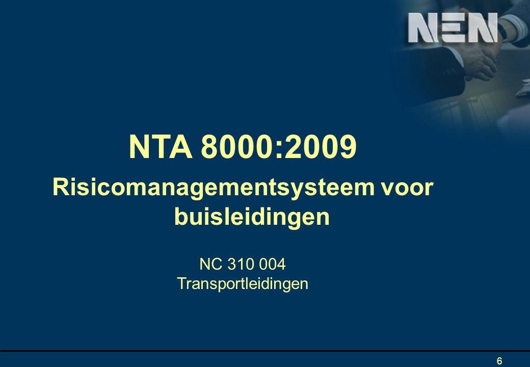 6 NTA 8000:2009 Risicomanagementsysteem voor buisleidingen NC 310 004 Transportleidingen