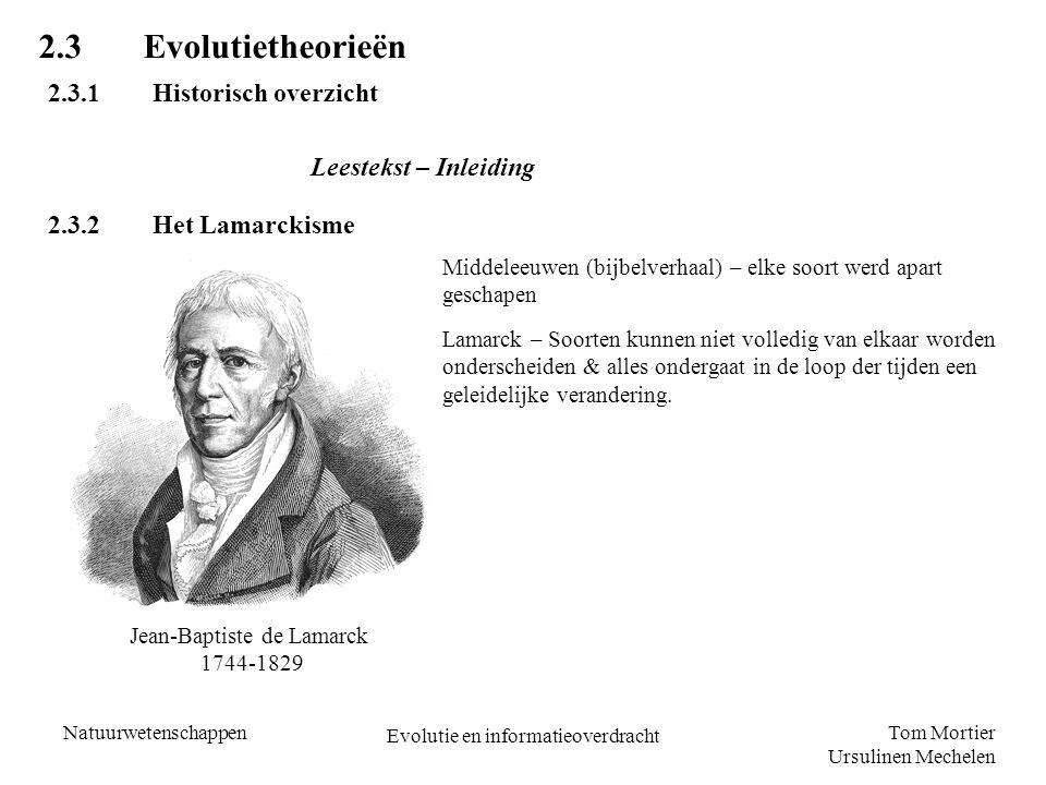 Tom Mortier Ursulinen Mechelen Natuurwetenschappen Evolutie en informatieoverdracht 2.3Evolutietheorieën 2.3.1Historisch overzicht Leestekst – Inleidi