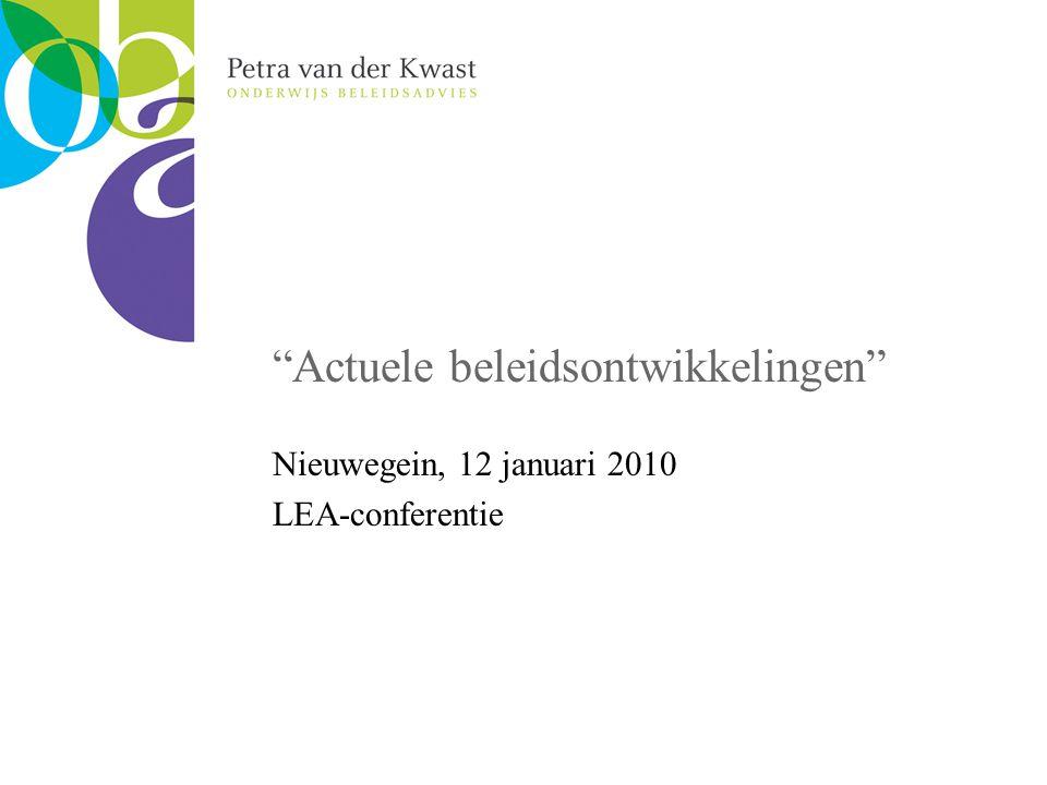 Actuele beleidsontwikkelingen Nieuwegein, 12 januari 2010 LEA-conferentie