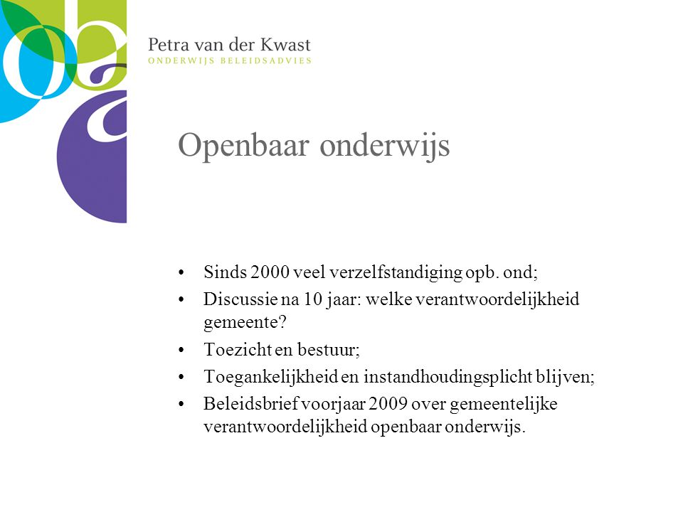 Openbaar onderwijs Sinds 2000 veel verzelfstandiging opb.