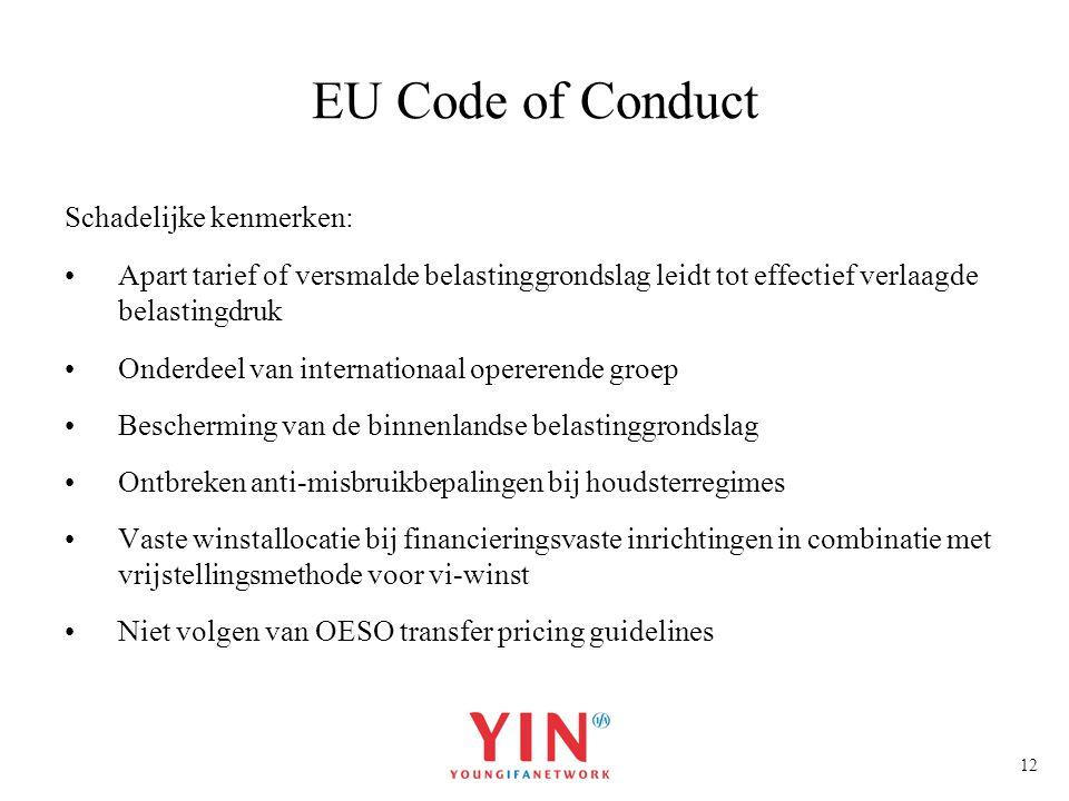 12 EU Code of Conduct Schadelijke kenmerken: Apart tarief of versmalde belastinggrondslag leidt tot effectief verlaagde belastingdruk Onderdeel van in