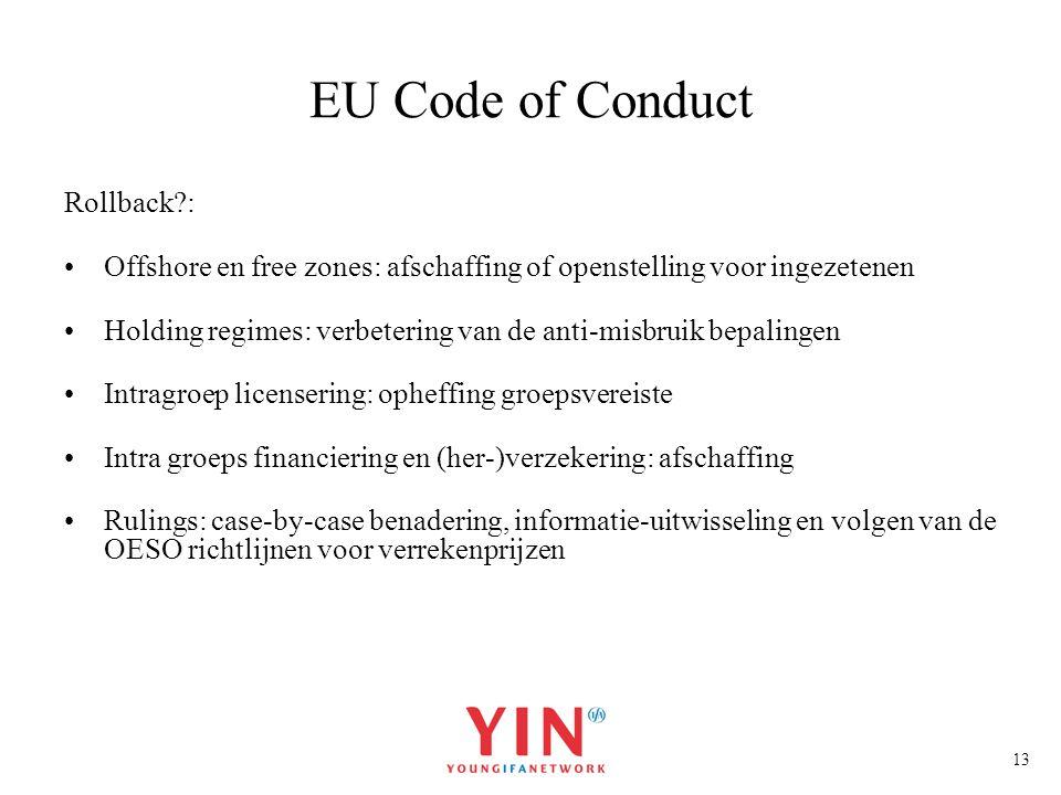 13 EU Code of Conduct Rollback?: Offshore en free zones: afschaffing of openstelling voor ingezetenen Holding regimes: verbetering van de anti-misbrui