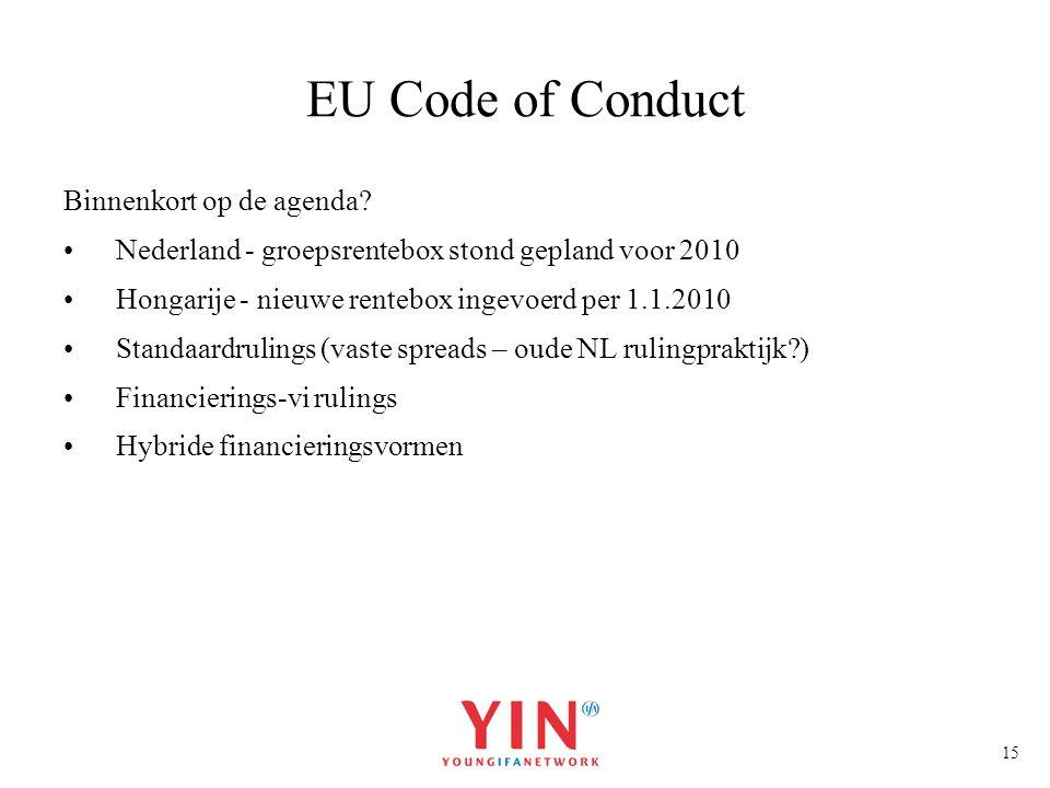 15 EU Code of Conduct Binnenkort op de agenda? Nederland - groepsrentebox stond gepland voor 2010 Hongarije - nieuwe rentebox ingevoerd per 1.1.2010 S