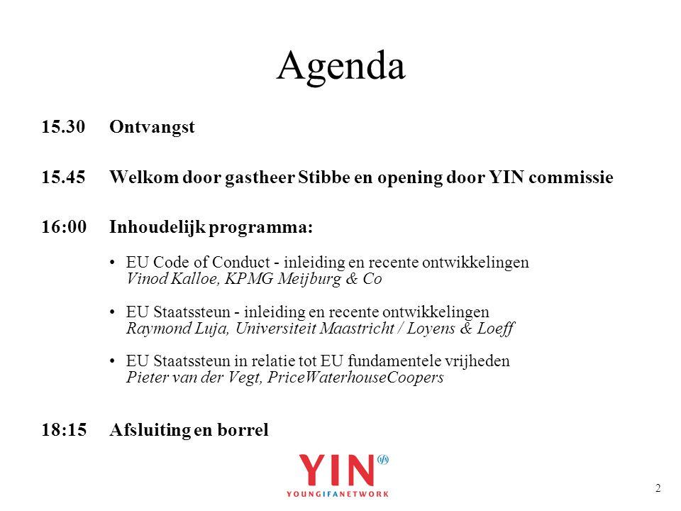 2 15.30Ontvangst 15.45Welkom door gastheer Stibbe en opening door YIN commissie 16:00Inhoudelijk programma: EU Code of Conduct - inleiding en recente