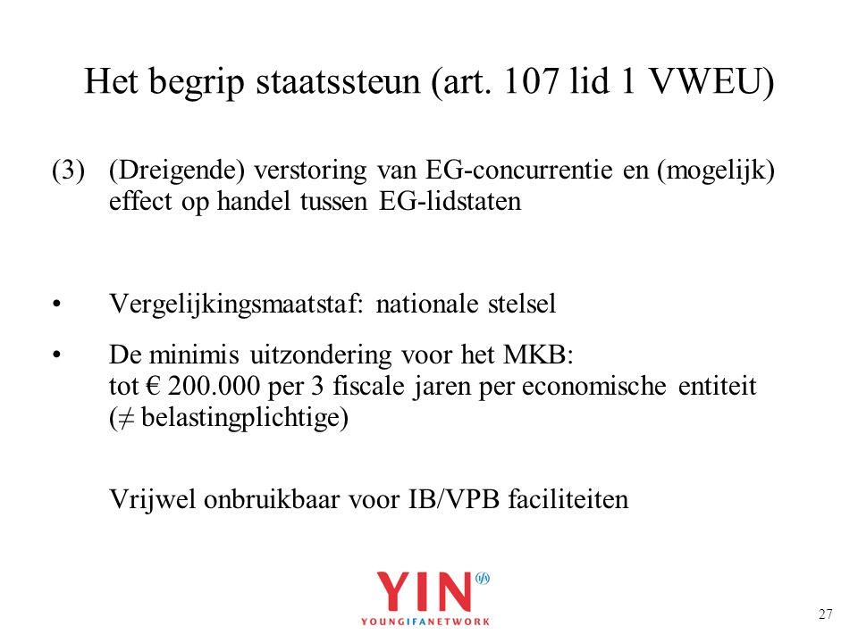 27 Het begrip staatssteun (art. 107 lid 1 VWEU) (3)(Dreigende) verstoring van EG-concurrentie en (mogelijk) effect op handel tussen EG-lidstaten Verge
