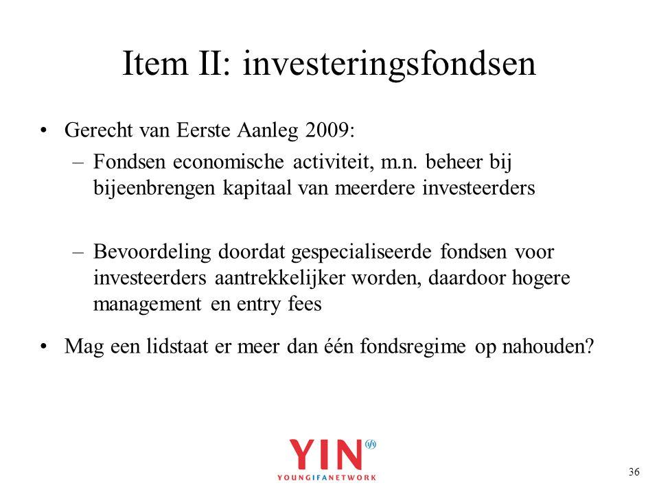 36 Gerecht van Eerste Aanleg 2009: –Fondsen economische activiteit, m.n. beheer bij bijeenbrengen kapitaal van meerdere investeerders –Bevoordeling do