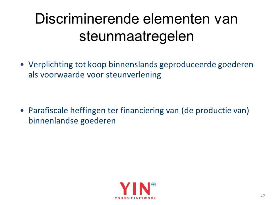42 Discriminerende elementen van steunmaatregelen Verplichting tot koop binnenslands geproduceerde goederen als voorwaarde voor steunverlening Parafis