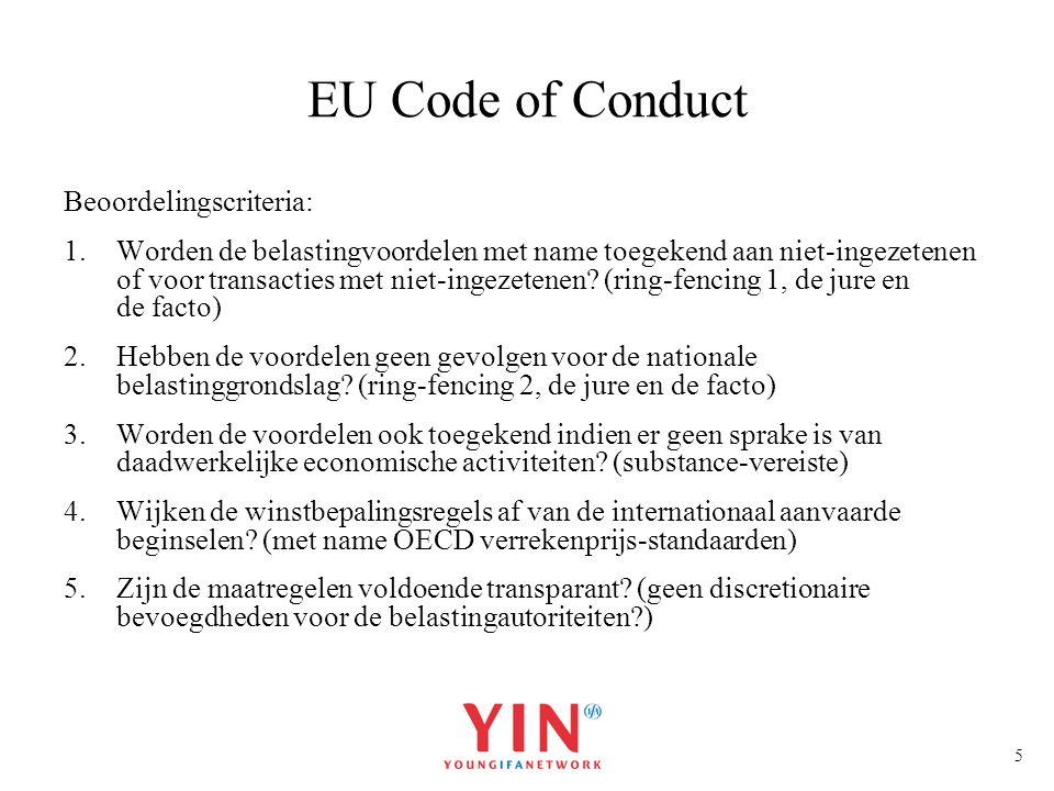 5 EU Code of Conduct Beoordelingscriteria: 1.Worden de belastingvoordelen met name toegekend aan niet-ingezetenen of voor transacties met niet-ingezet