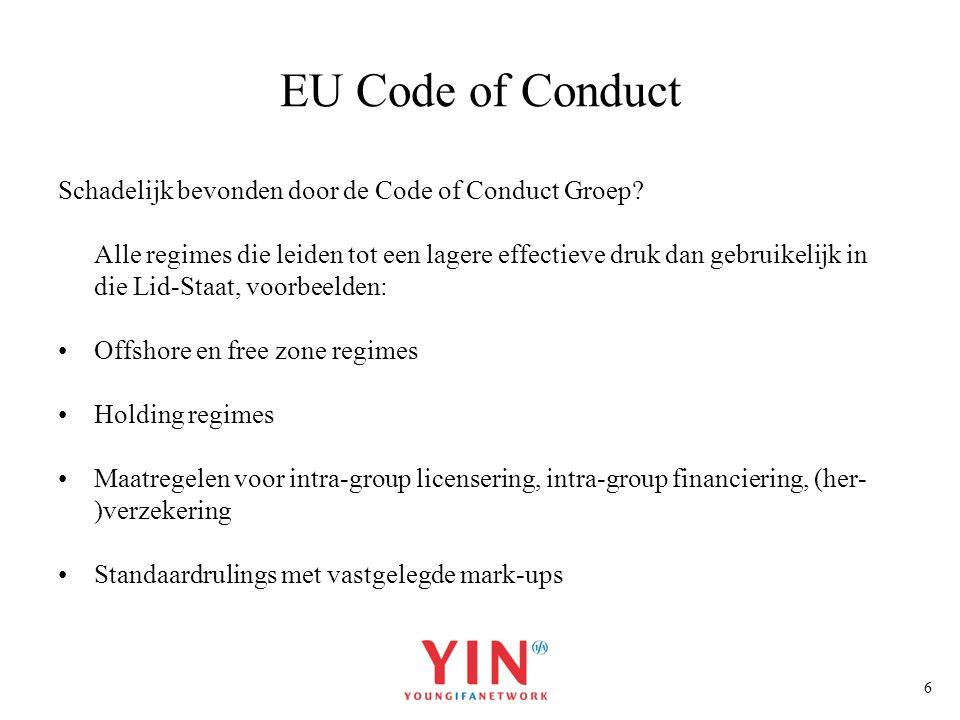 6 EU Code of Conduct Schadelijk bevonden door de Code of Conduct Groep? Alle regimes die leiden tot een lagere effectieve druk dan gebruikelijk in die