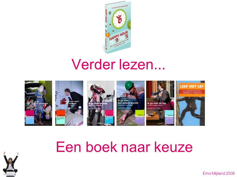 Verder lezen... Erno Mijland 2008 Een boek naar keuze