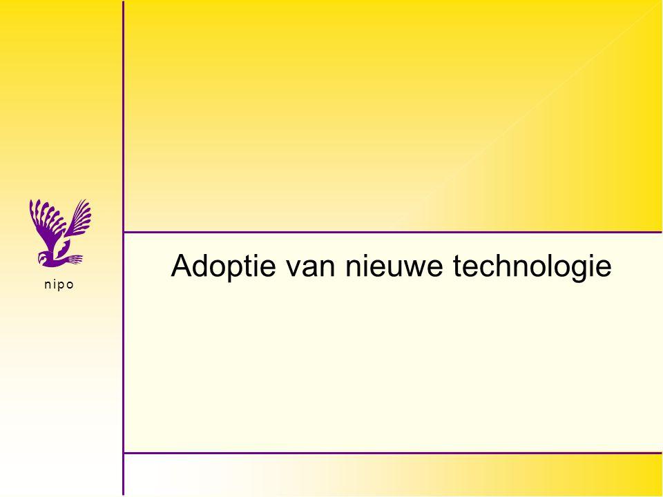 n i p on i p o Adoptie van nieuwe technologie