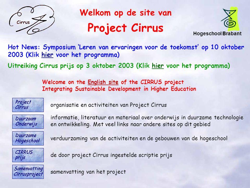 Welkom op de site van Project Cirrus Hogeschool Brabant Hot News: Symposium 'Leren van ervaringen voor de toekomst' op 10 oktober 2003 (Klik hier voor