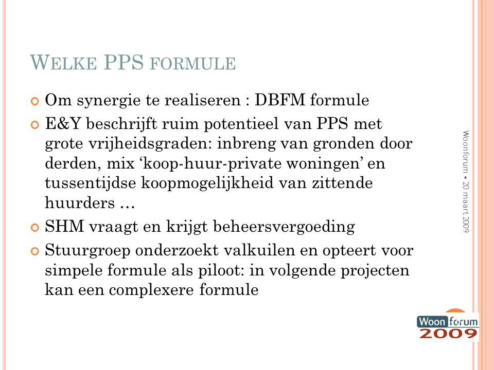 W ELKE PPS FORMULE Om synergie te realiseren : DBFM formule E&Y beschrijft ruim potentieel van PPS met grote vrijheidsgraden: inbreng van gronden door