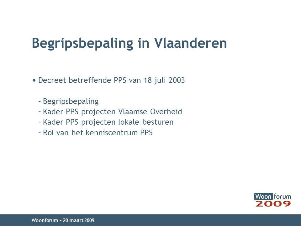 Begripsbepaling in Vlaanderen Decreet betreffende PPS van 18 juli 2003 –Begripsbepaling –Kader PPS projecten Vlaamse Overheid –Kader PPS projecten lok