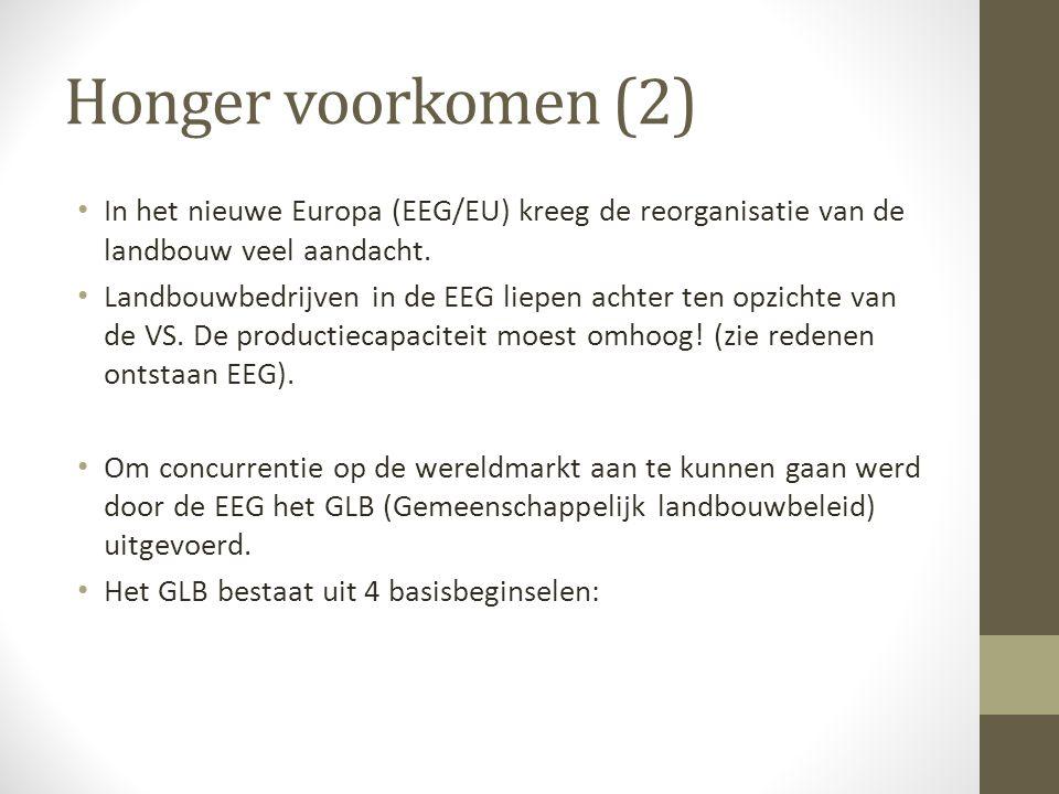 Honger voorkomen (2) In het nieuwe Europa (EEG/EU) kreeg de reorganisatie van de landbouw veel aandacht.