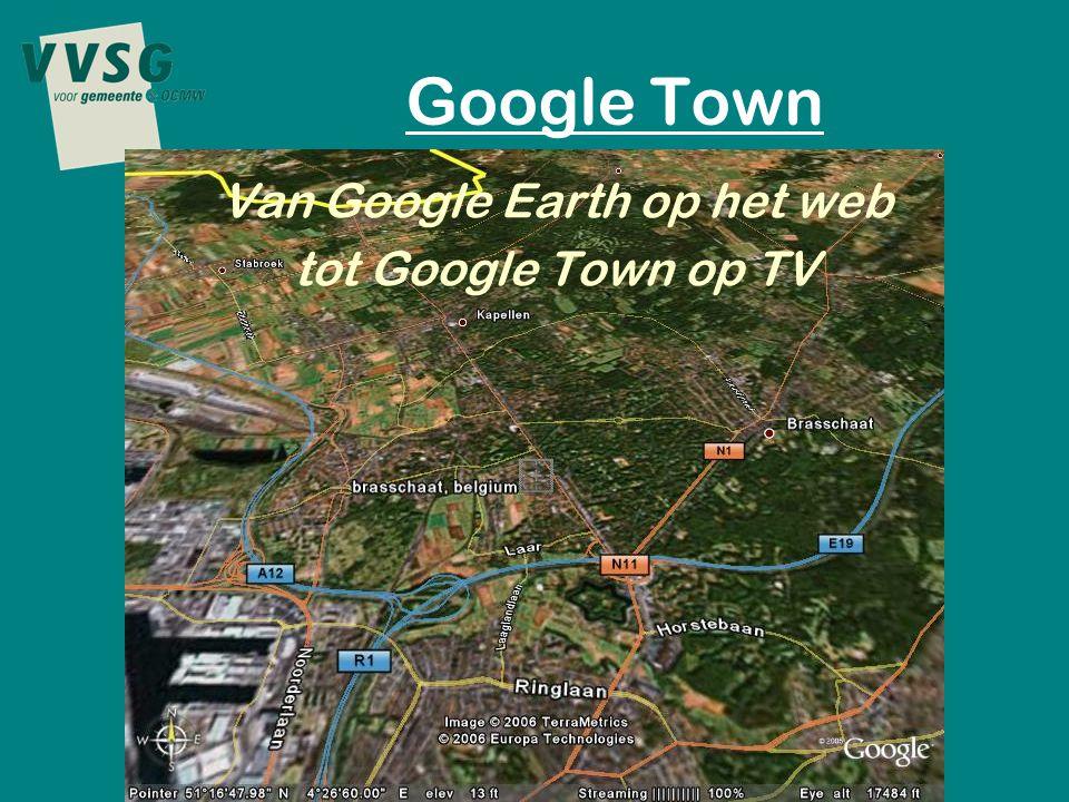Google Town Van Google Earth op het web tot Google Town op TV